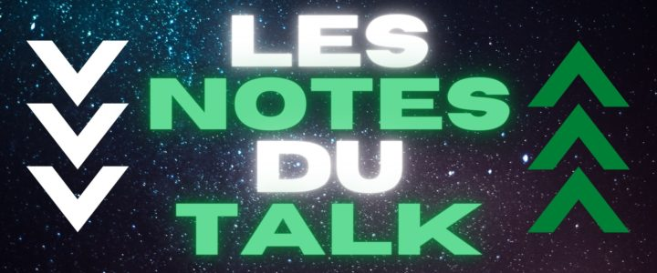 Les notes du Talk : Maçon au top !